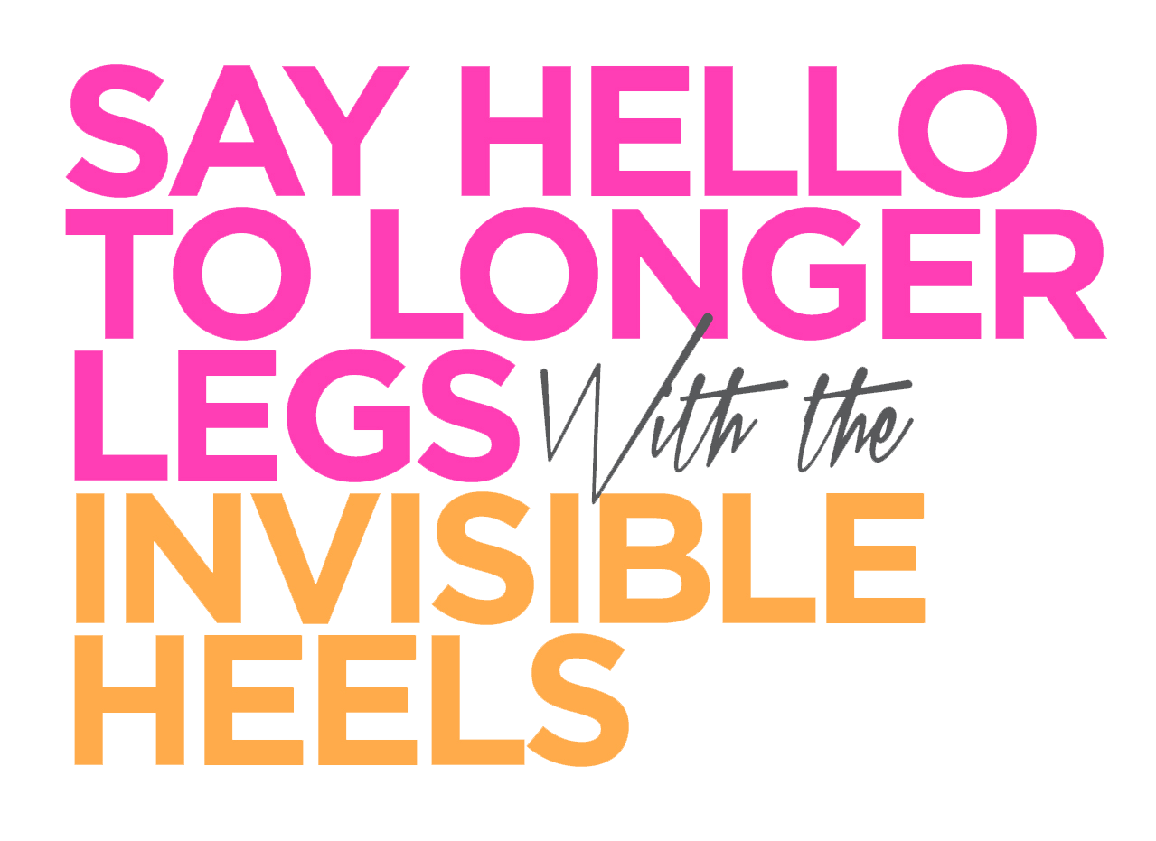 Invisible Heels