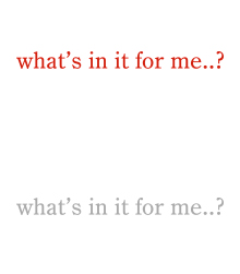 What's in it for me..?